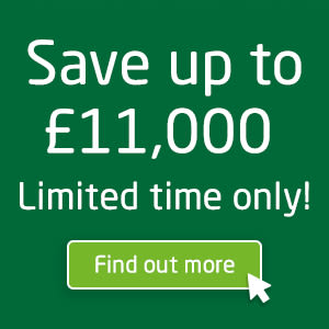 Save up to £11,000 Limited time only!
